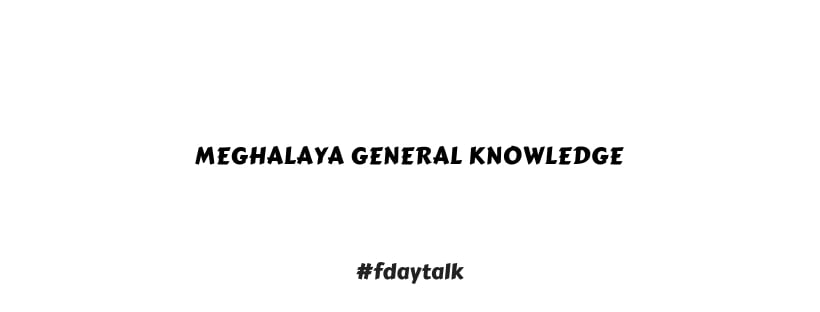 Meghalaya General Knowledge 2019 | Updated [ PDF Download ]