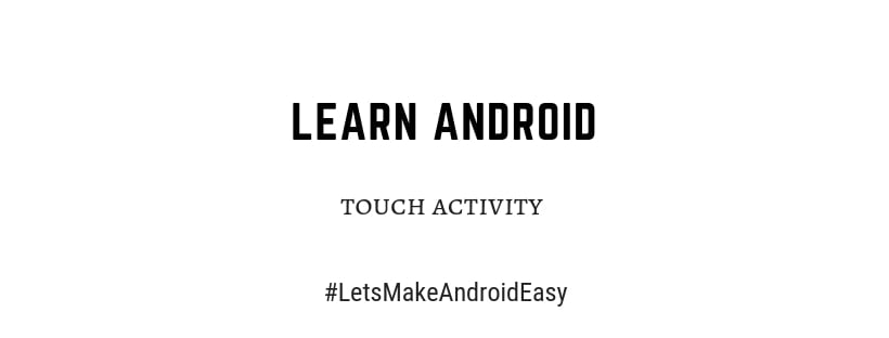 Android touch activity java snippet code download