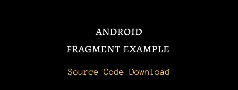android fragment example source code download