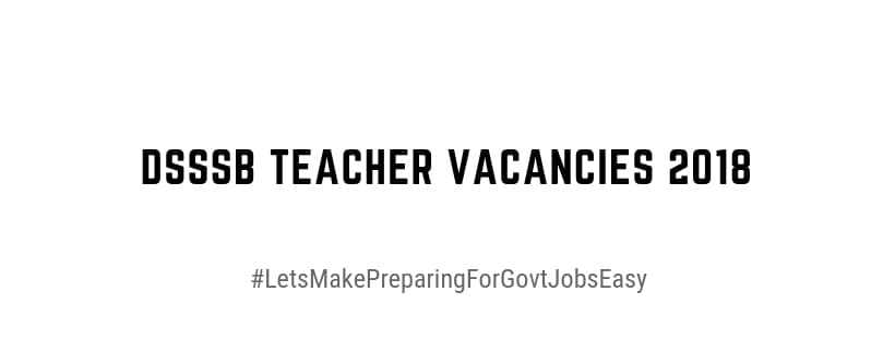 DSSSB teacher vacancies 2018