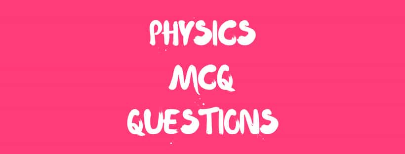 physics gk questions 2018