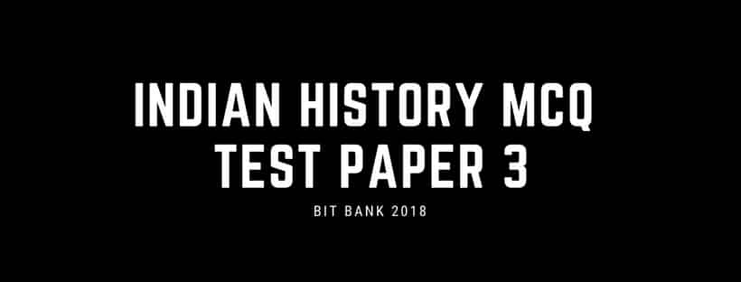 Indian history objective questions for competitive exams