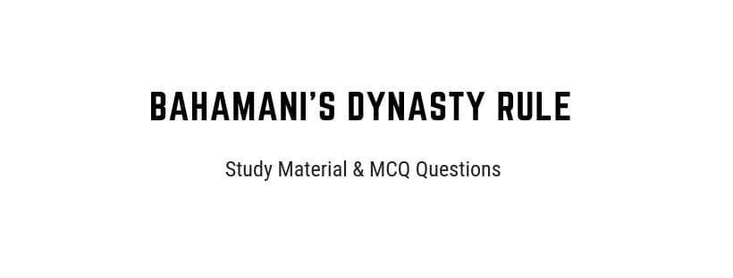 Bahamani Dynasty Rule History MCQ Questions for competitive exams