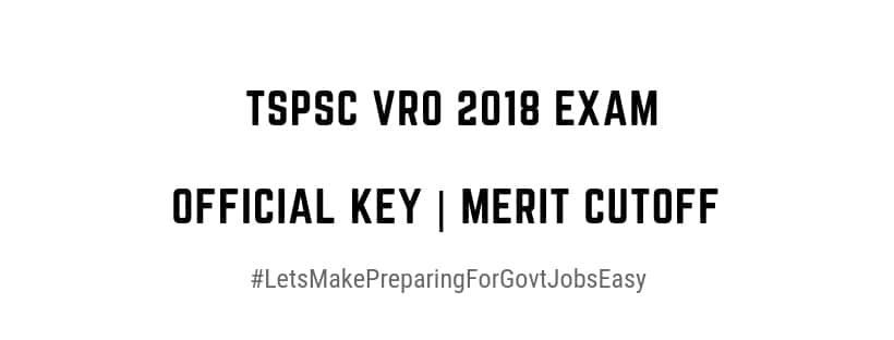 TSPSC VRO 2018 Exam Official Key Merit Cutoff