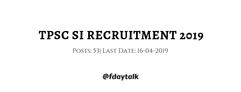 tpsc si recruitment 2019