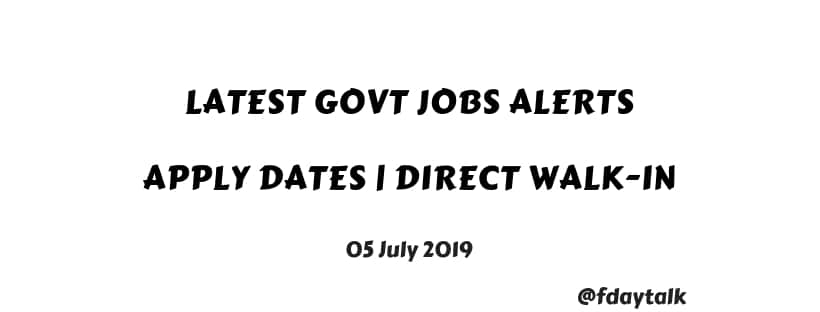latest government jobs July month 2019