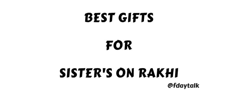 Best Gifts for Sister on Rakhi Raksha Bandhan Day