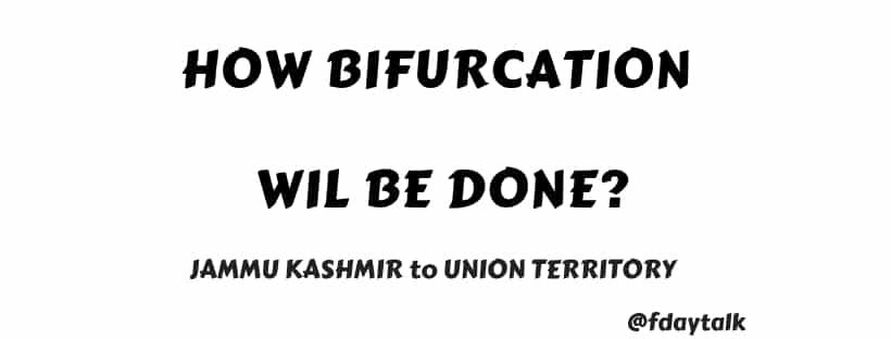 Bifurcation Bill Jammu Kashmir Reorganisation Act 2019