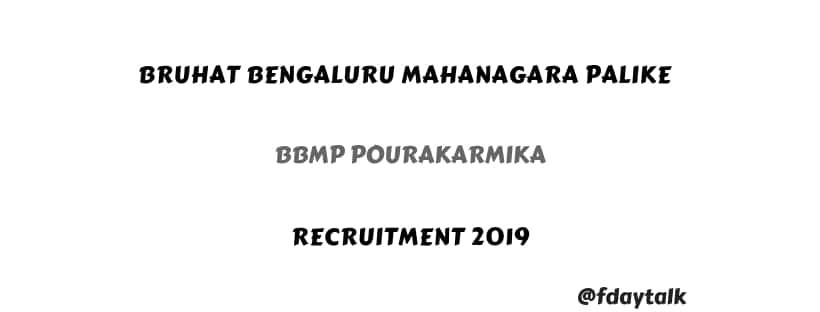 Bruhat Bengaluru Mahanagara Palike BBMP Pourakarmika Recruitment 2019