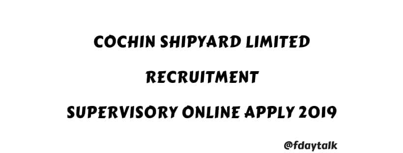 Cochin Shipyard Limited Recruitment Supervisory Online Apply 2019