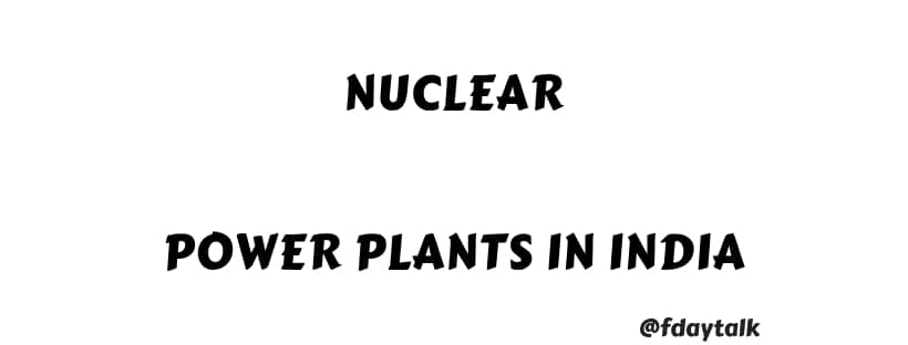 Nuclear Power Plants In India