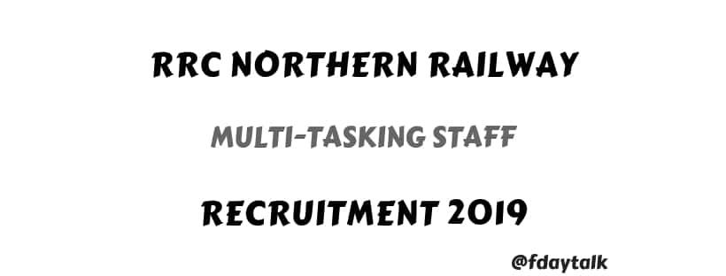 RRC Northern Railway Multi Tasking Staff Online Apply Notification 2019