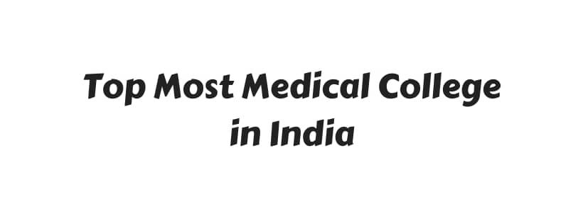 top most medical college in india