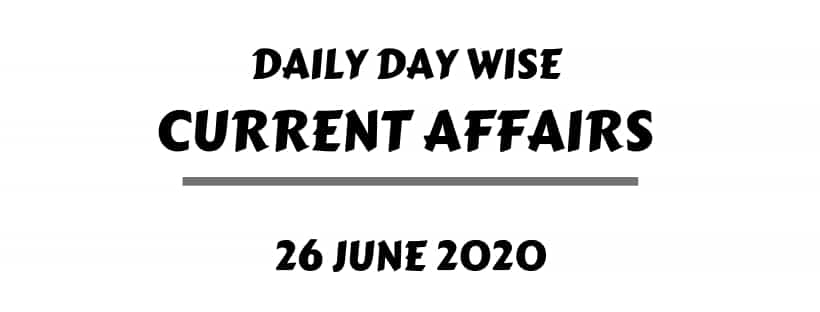 Current Affairs One Liner 26 June 2020