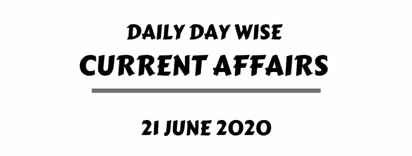 current affairs 21 june one liner