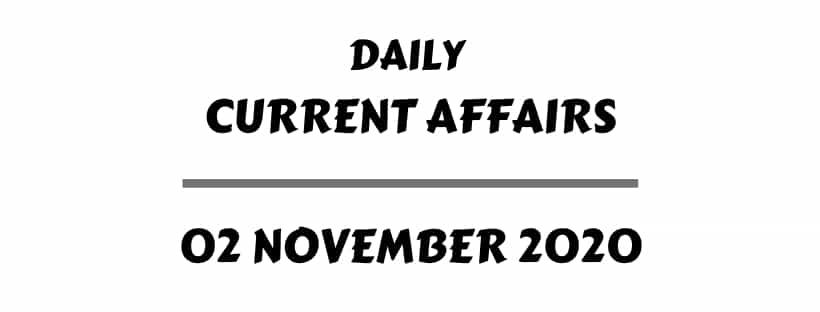 Current Affairs 2 November 2020