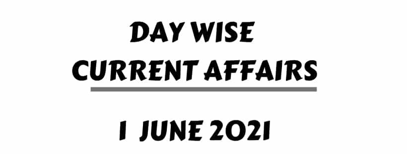 Download Current Affairs 1 June 2021