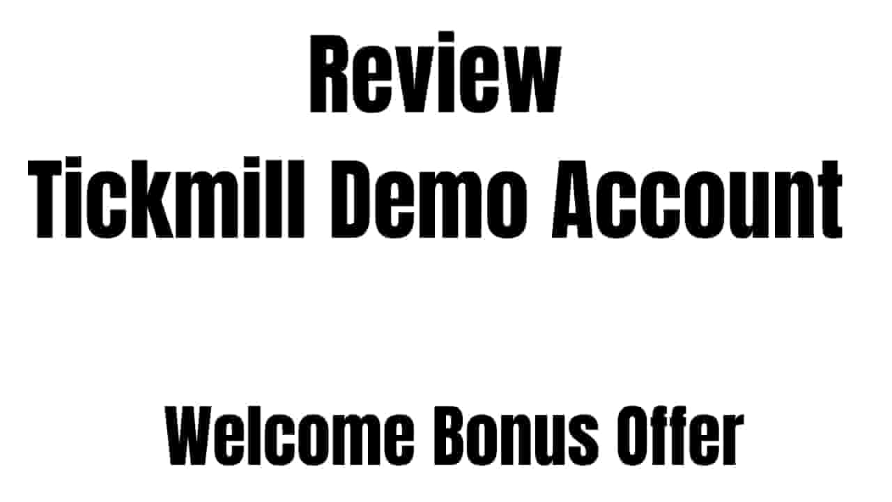 Tickmill Review Demo Account