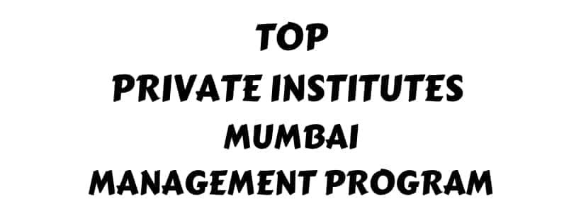 Top Private Institute to Pursue Management Program in Mumbai